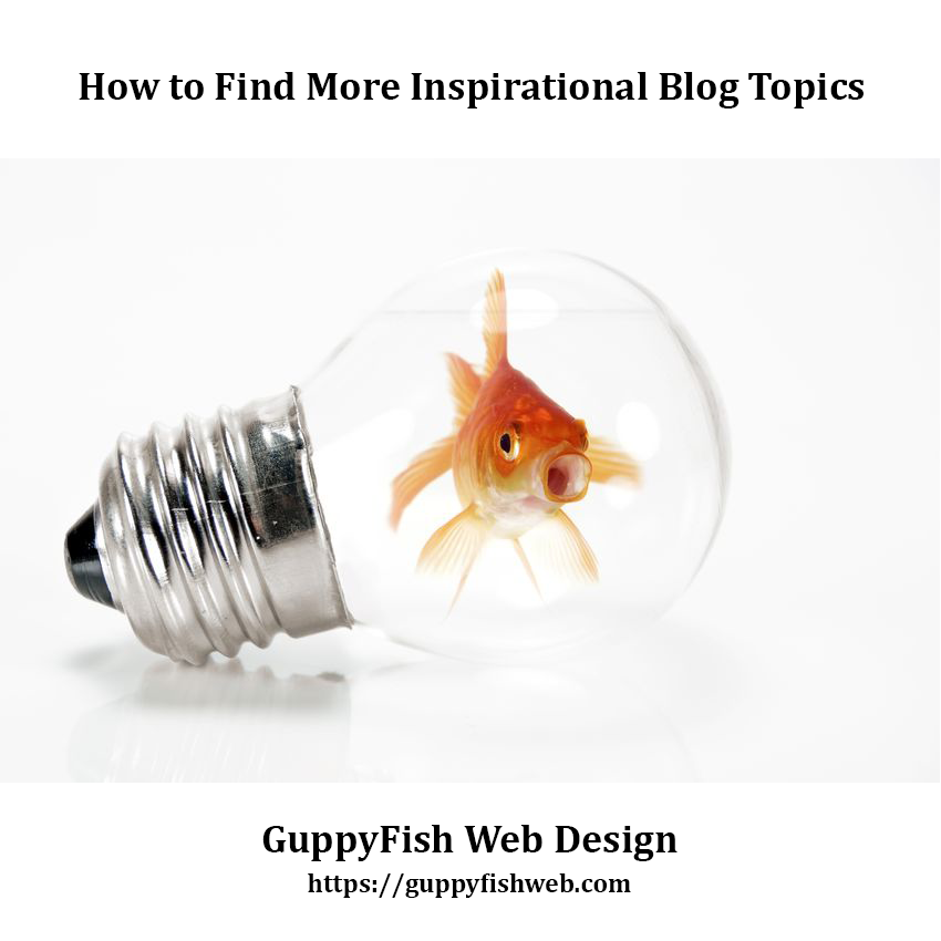 How to find more inspirational blog topics - fish in light bulb