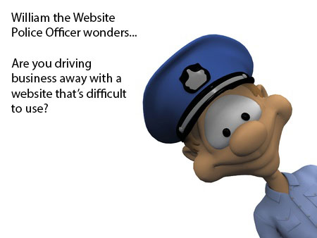 Police officer asking if you are driving business away with a website that's difficult to use