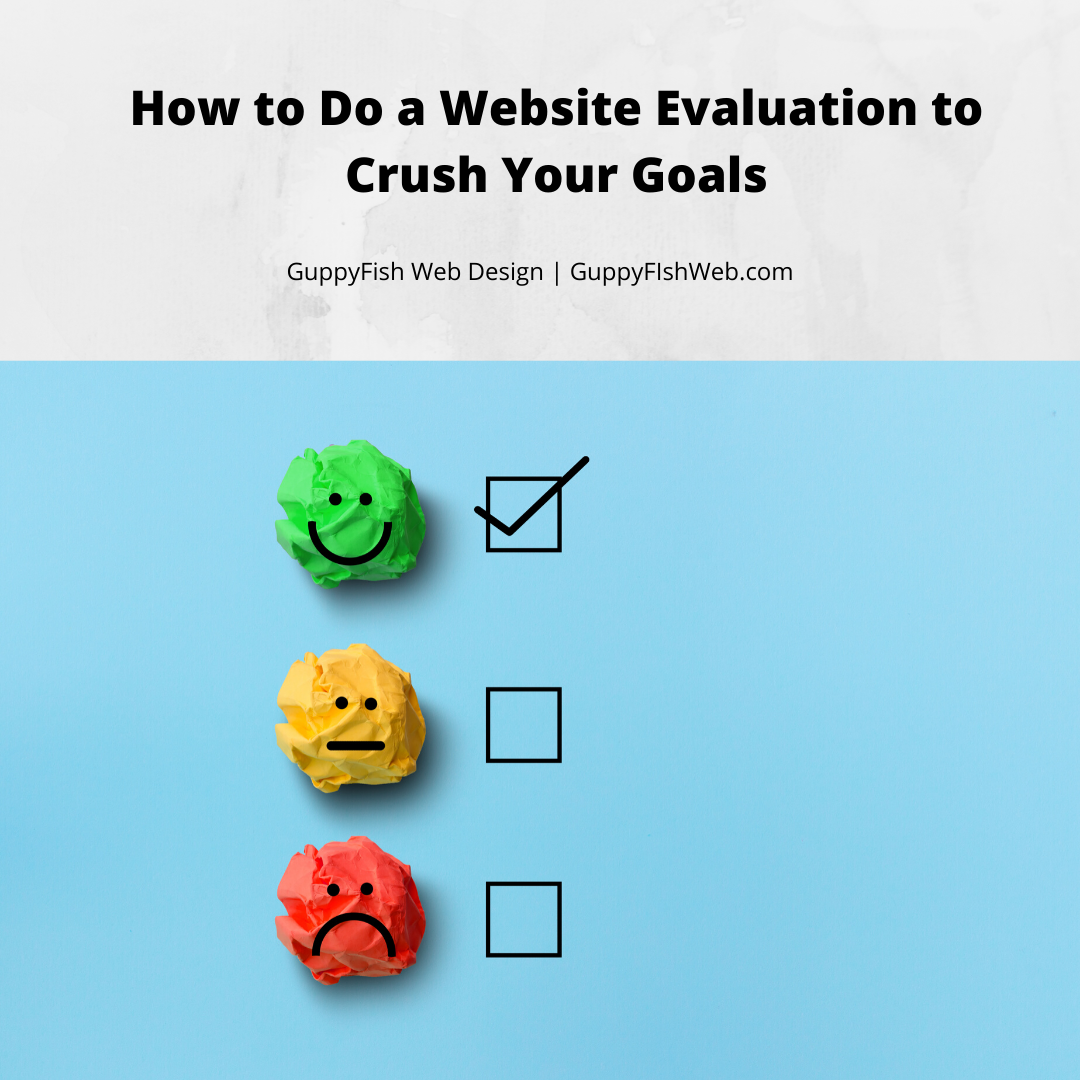 How to Do a Website Evaluation to Crush Your Goals