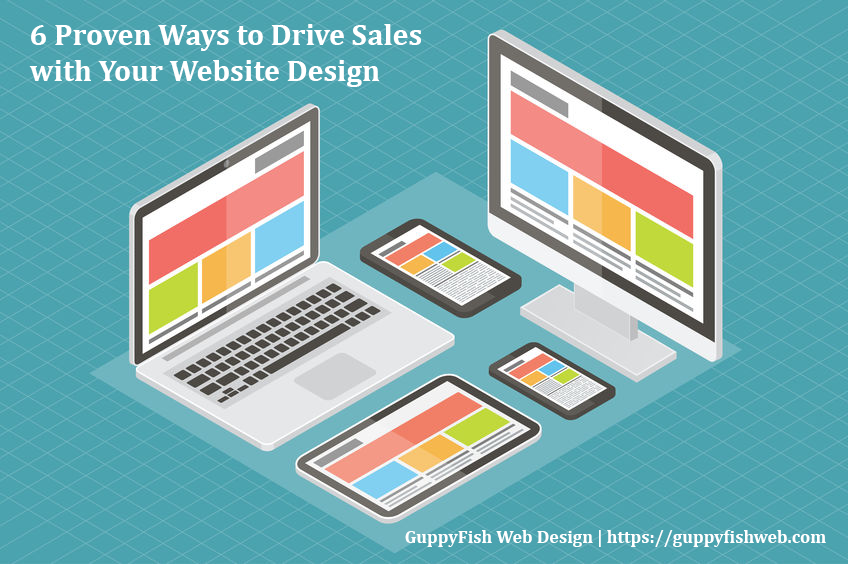 6 Proven Ways to Drive Sales with Your Website Design