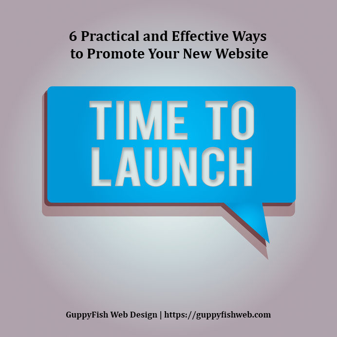 "6 Practical and Effective Ways to Promote Your New Website - Dialogue bubble with ""website launch"""