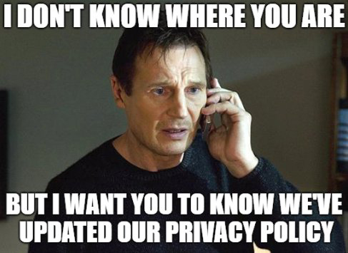 Data privacy: Liam Nieson on phone: I don't know where you are but I want you to know we've updated our privacy policies.