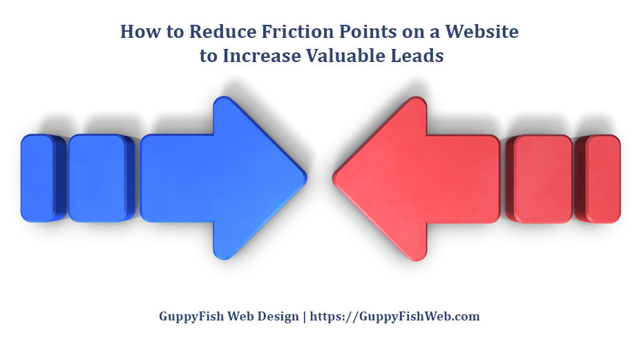 How to Reduce Friction Points on a Website to Increase Valuable Leads